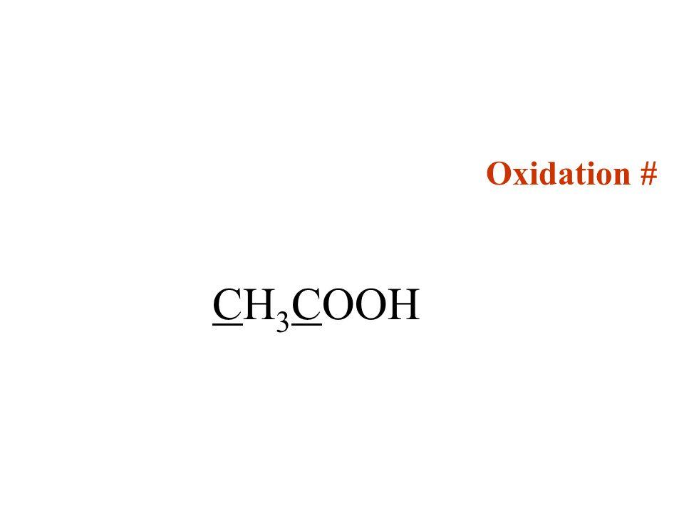 Oxidation # CH 3 COOH