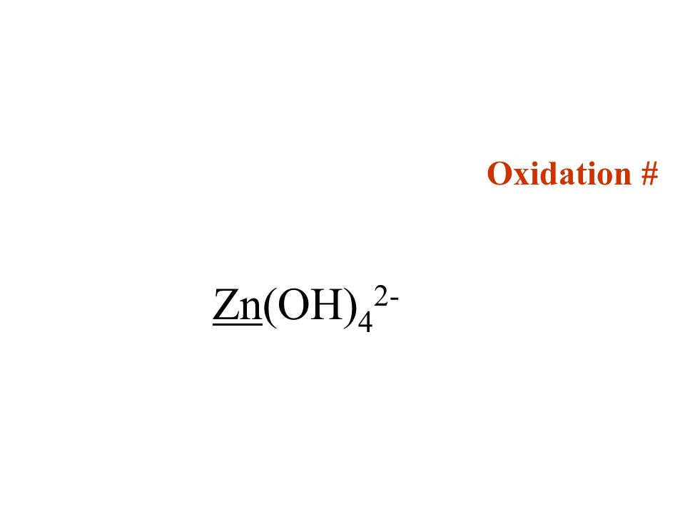 Oxidation # Zn(OH) 4 2-