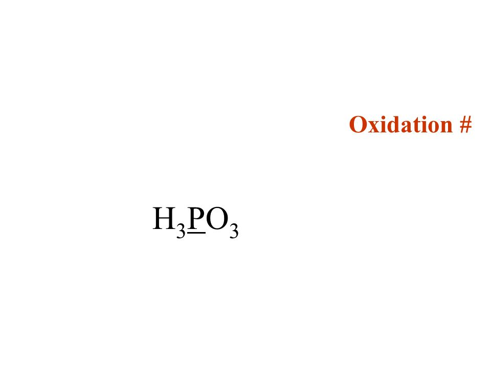 Oxidation # H 3 PO 3