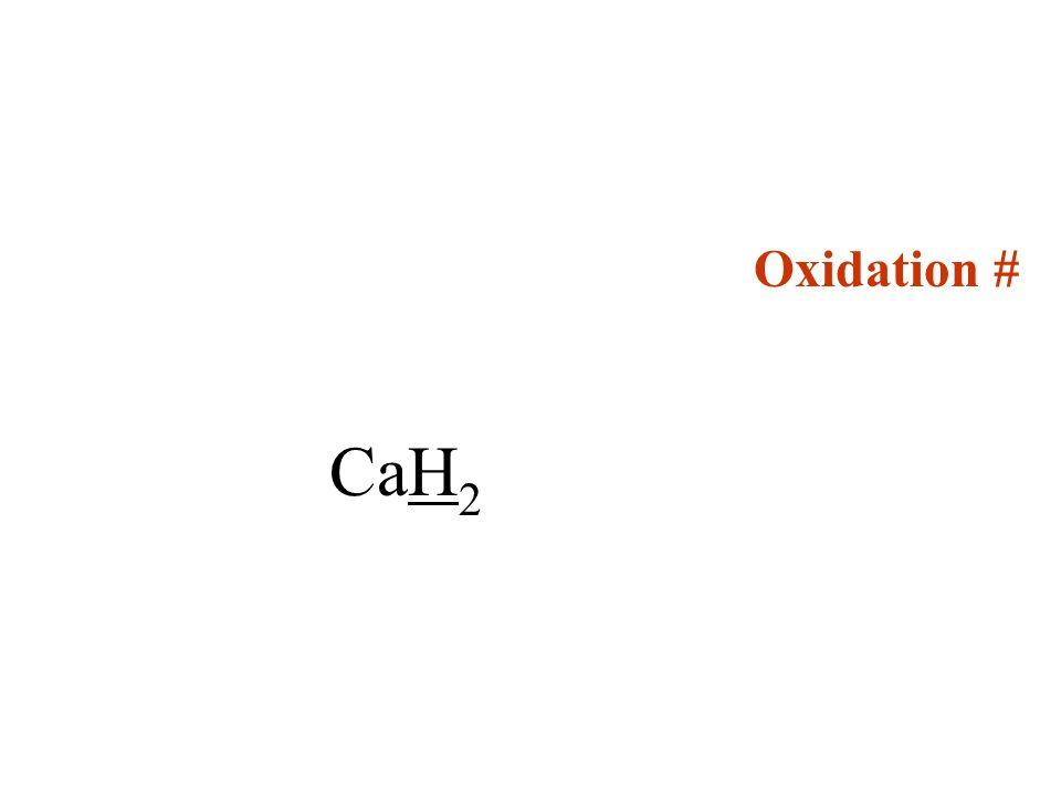 Oxidation # CaH 2