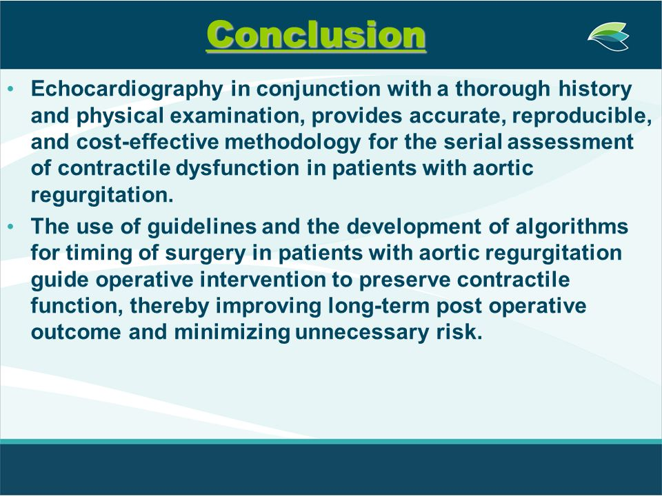 Conclusion Echocardiography in conjunction with a thorough history and physical examination, provides accurate, reproducible, and cost-effective metho