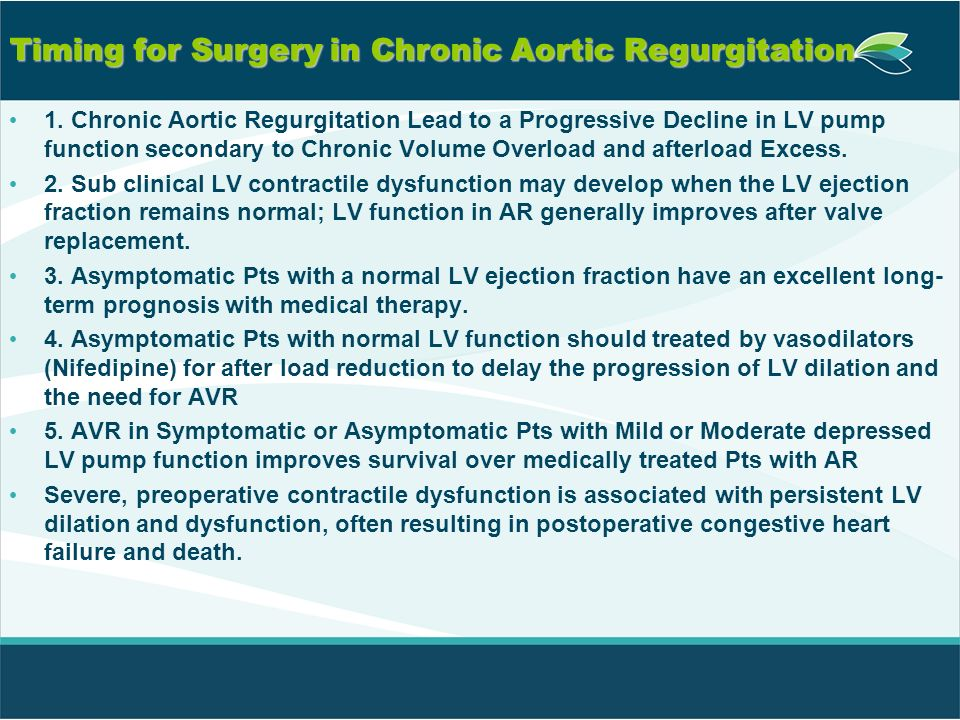 Improved outcomes after aortic valve surgery for chronic aortic regurgitation with severe left ventricular dysfunction Background: How to manage patients with severe left ventricular dysfunction and valvular regurgitation.