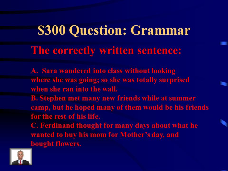 $200 Answer: Grammar What is C