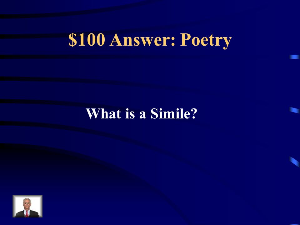 $100 Question: Poetry Good coffee is like friendship: rich and warm and strong.