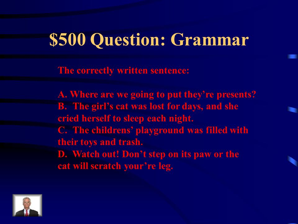 $400 Answer: Grammar What is C