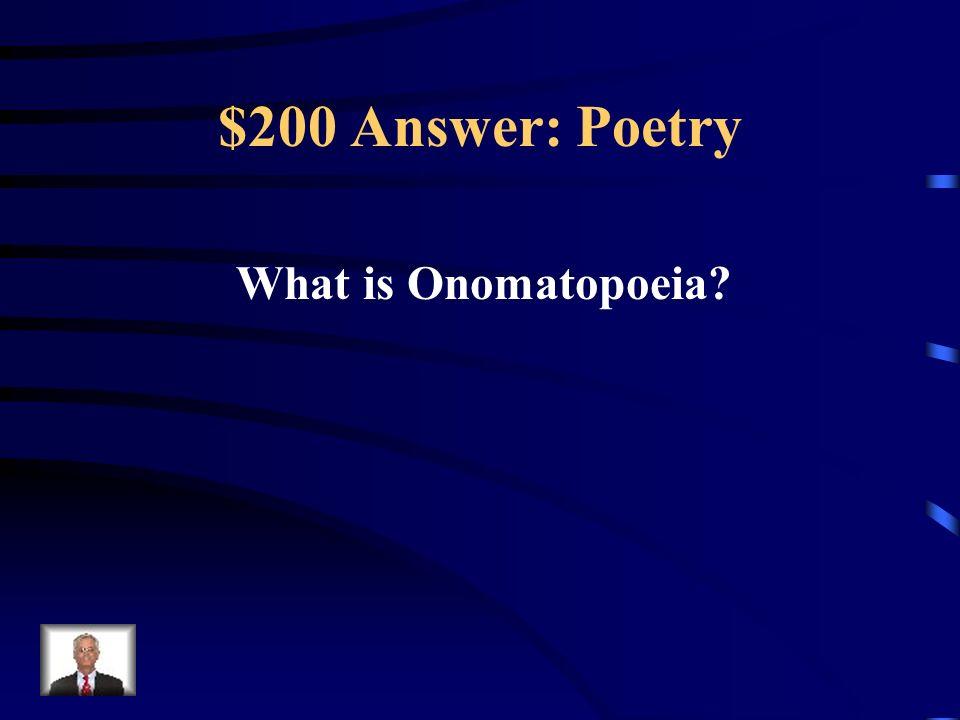 $200 Question: Poetry Crash Bang Boom Flush Swoosh Buzz