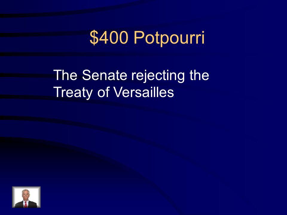 $400 Potpourri Q: That the U.S.