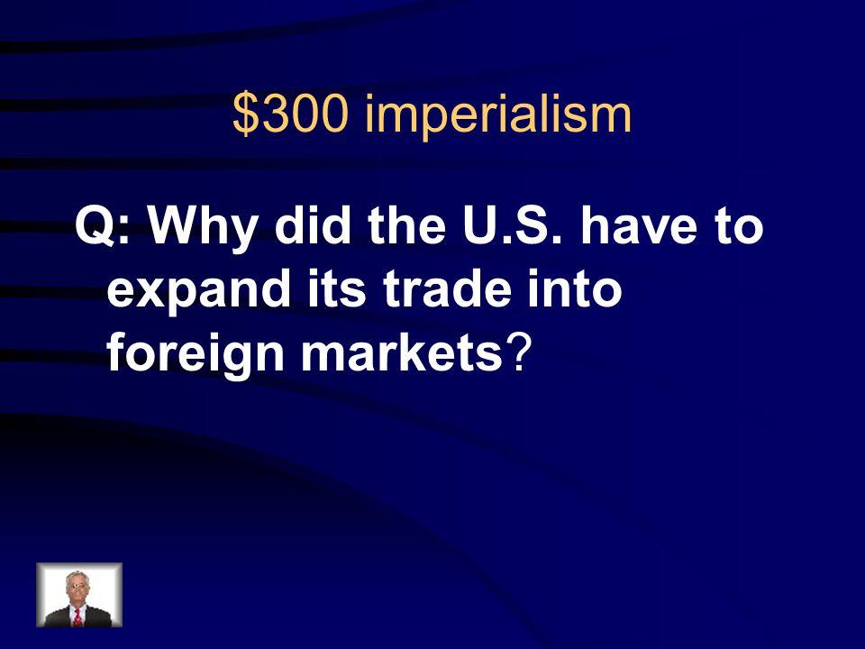 $200 Imperialism R: Spanish American War