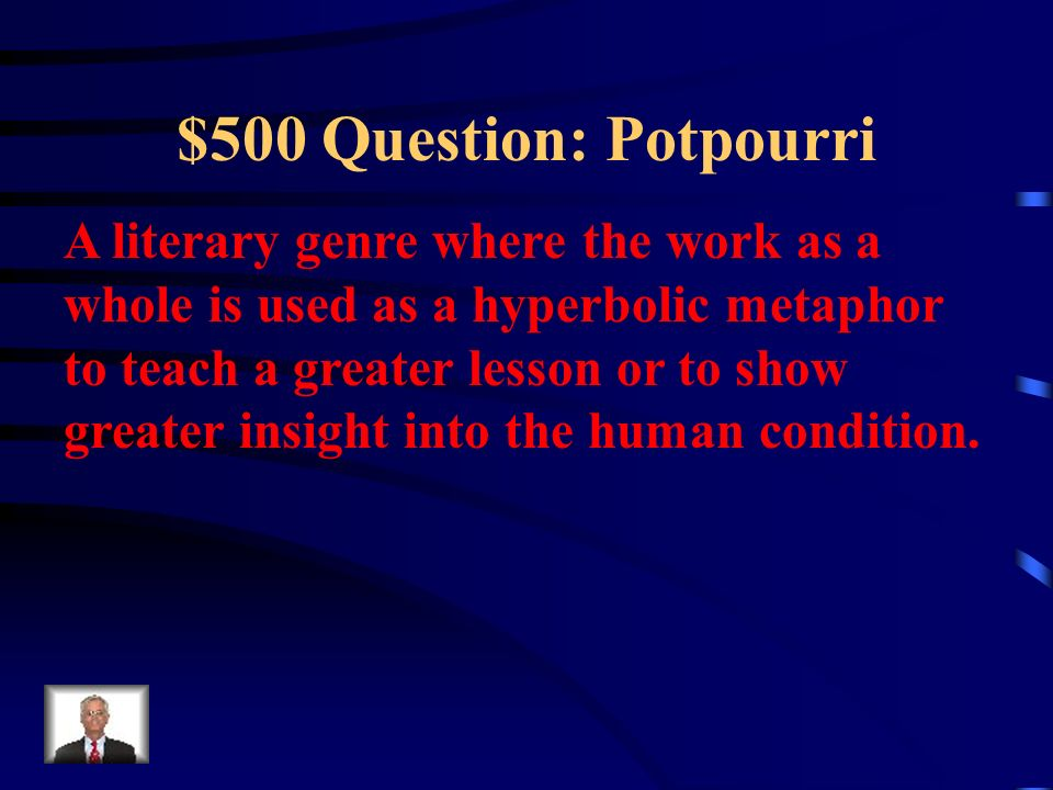$400 Answer: Potpourri What are: first person second person third person limited third person omniscient?