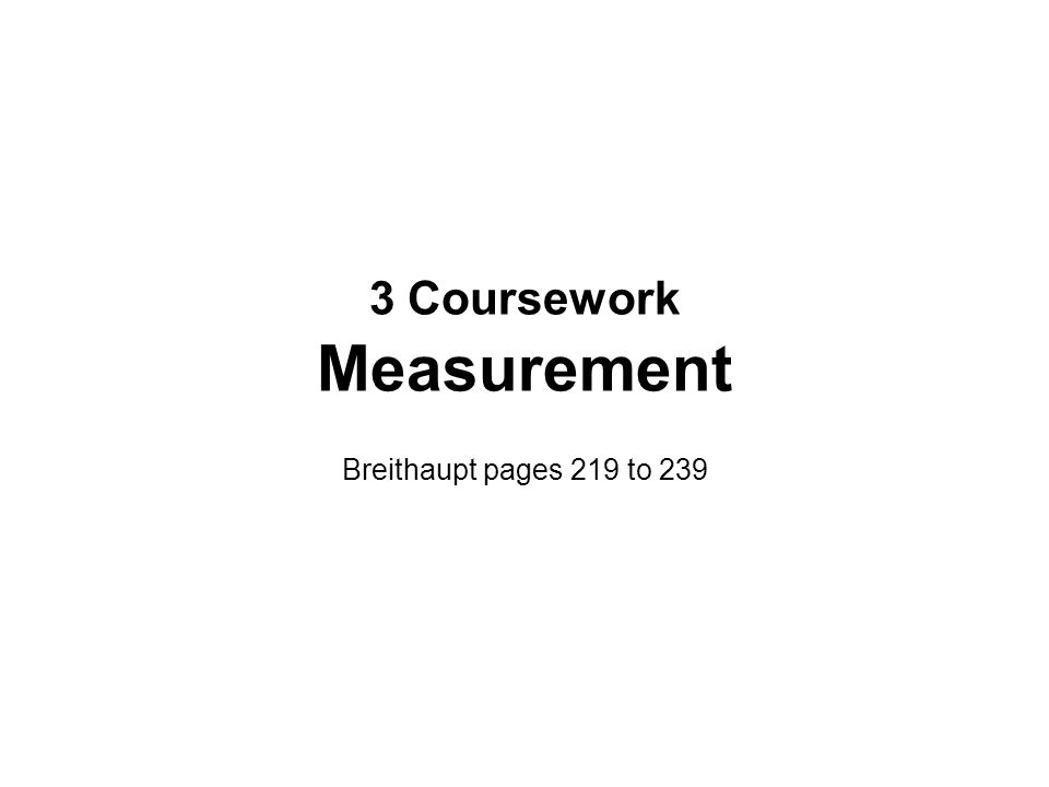 3 Coursework Measurement Breithaupt pages 219 to 239