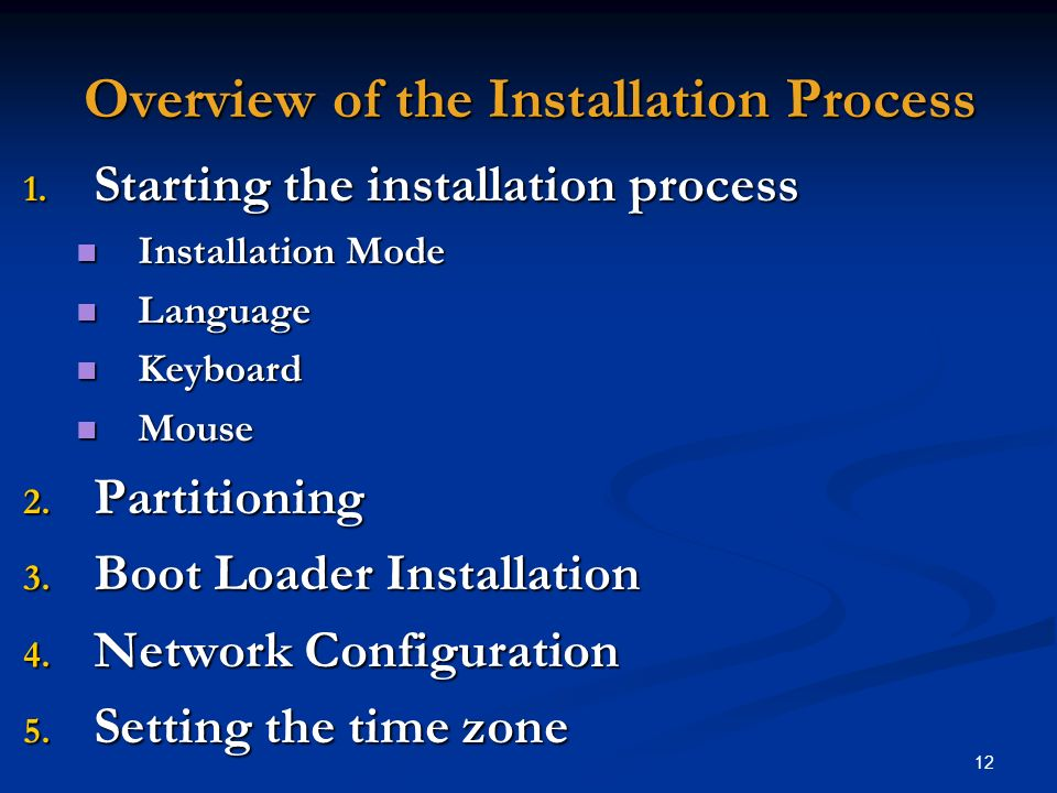 12 Overview of the Installation Process 1. Starting the installation process Installation Mode Installation Mode Language Language Keyboard Keyboard M