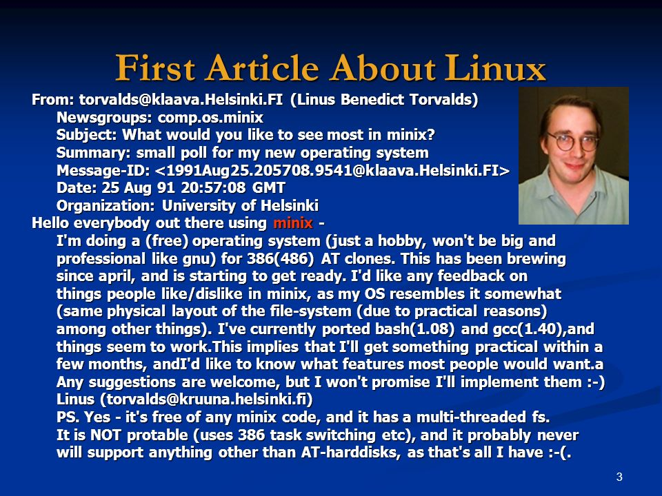 3 First Article About Linux From: torvalds@klaava.Helsinki.FI (Linus Benedict Torvalds) Newsgroups: comp.os.minix Subject: What would you like to see