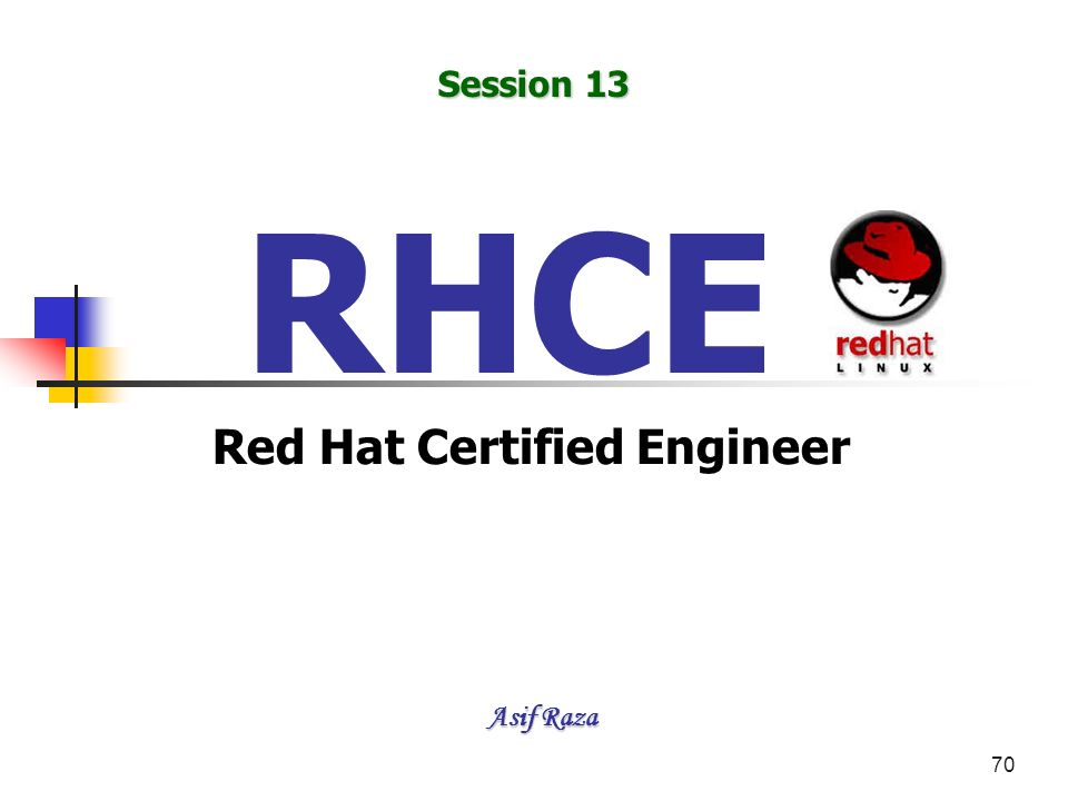 70 RHCE Red Hat Certified Engineer Asif Raza Session 13