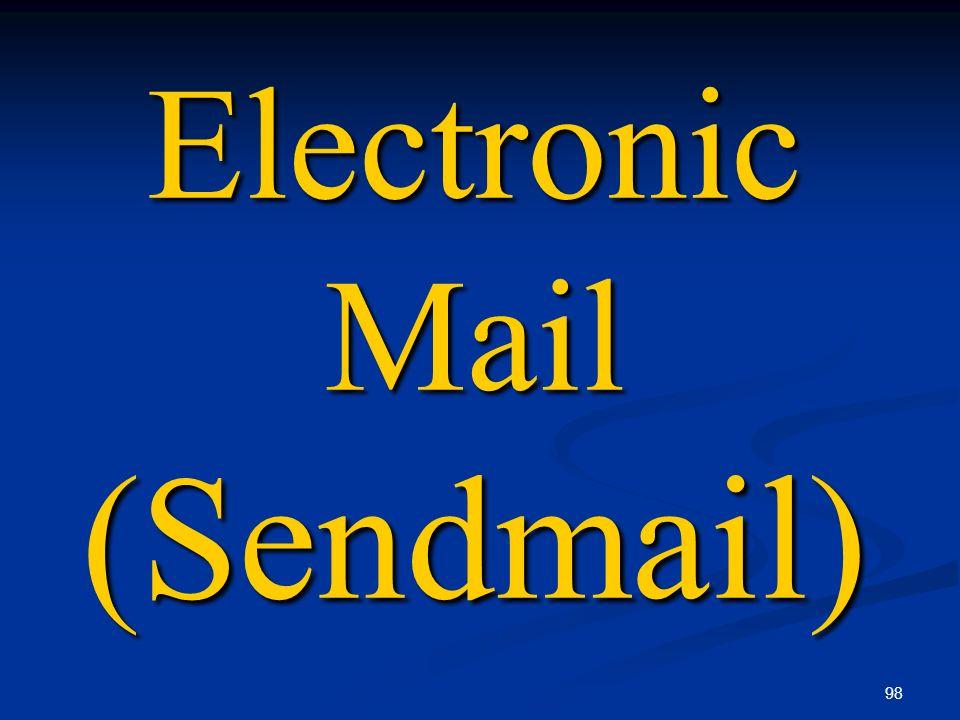 98 Electronic Mail (Sendmail)