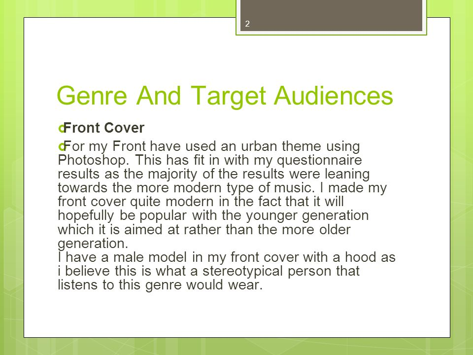 2 Genre And Target Audiences Front Cover For my Front have used an urban theme using Photoshop.