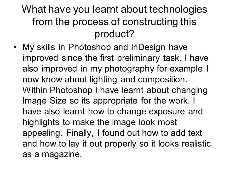 What have you learnt about technologies from the process of constructing this product.
