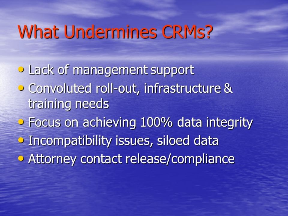 What Undermines CRMs.