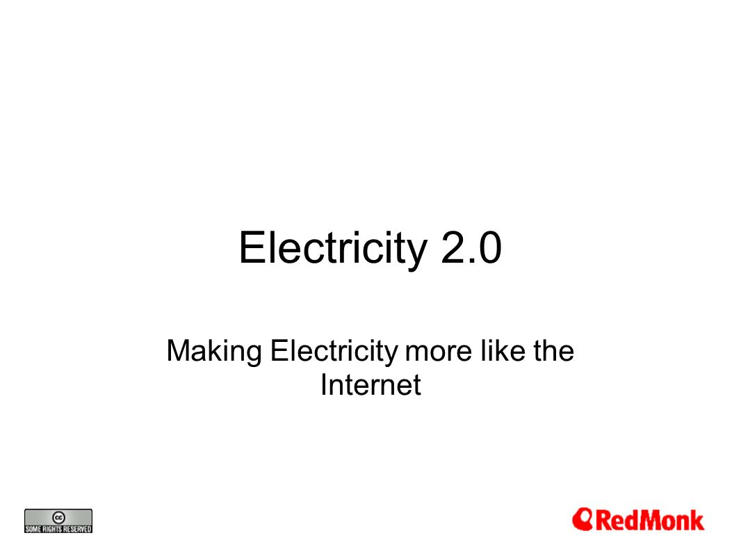 Electricity 2.0 Making Electricity more like the Internet