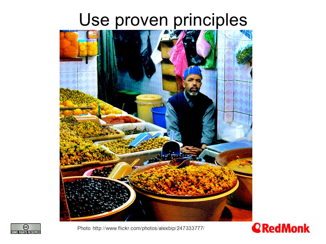 Use proven principles Photo http://www.flickr.com/photos/alexbip/247333777/