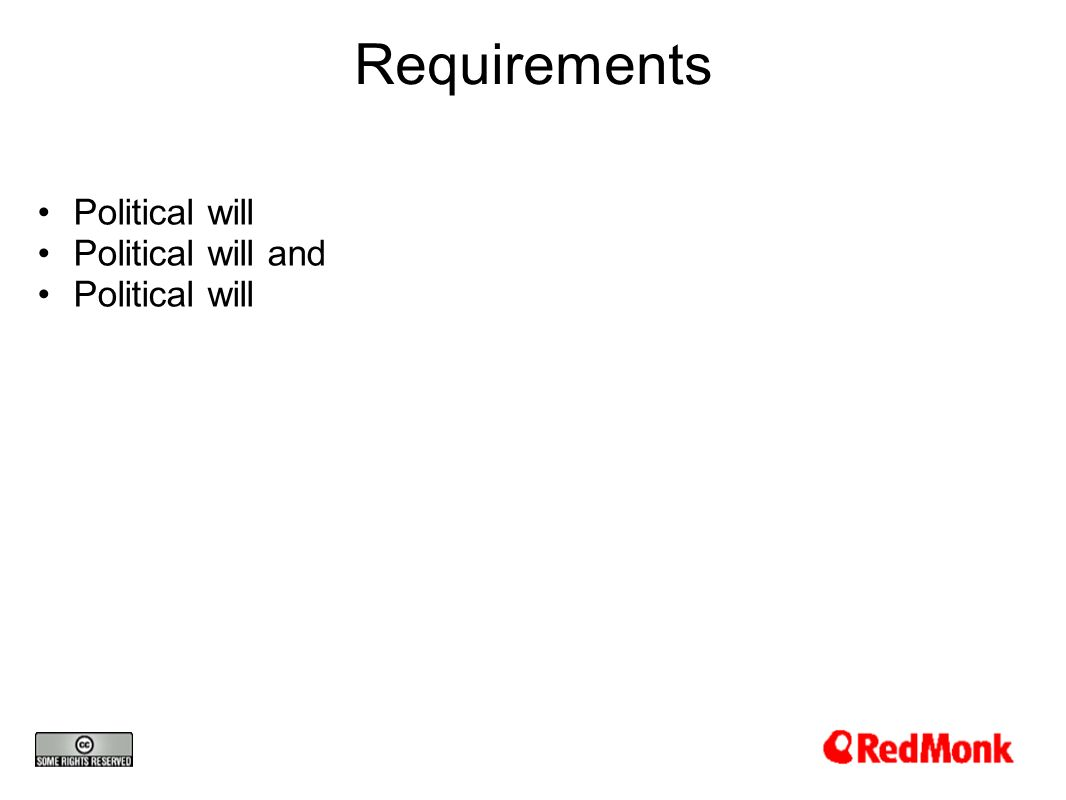 Requirements Political will Political will and Political will