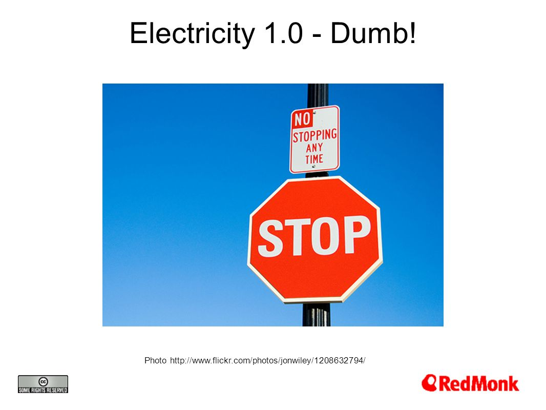 Electricity 1.0 - Dumb! Photo http://www.flickr.com/photos/jonwiley/1208632794/