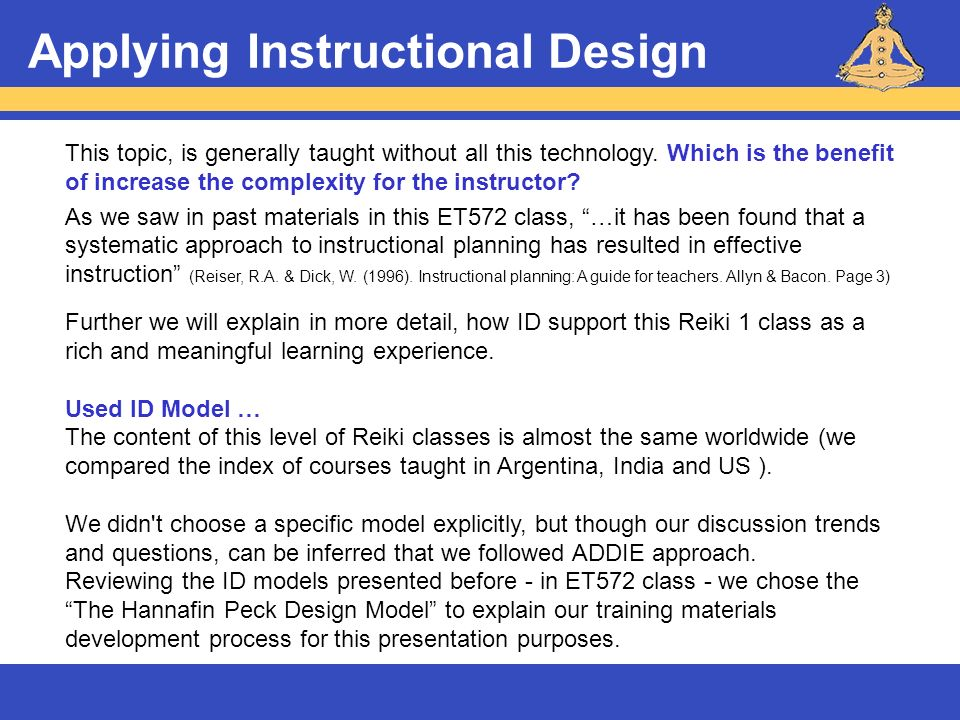 Applying Instructional Design This topic, is generally taught without all this technology. Which is the benefit of increase the complexity for the ins