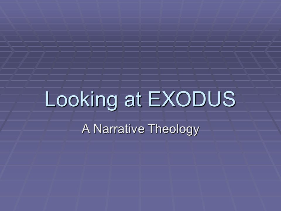 Looking at EXODUS A Narrative Theology