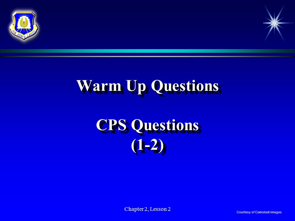 Chapter 2, Lesson 2 Warm Up Questions CPS Questions (1-2) Courtesy of Comstock Images