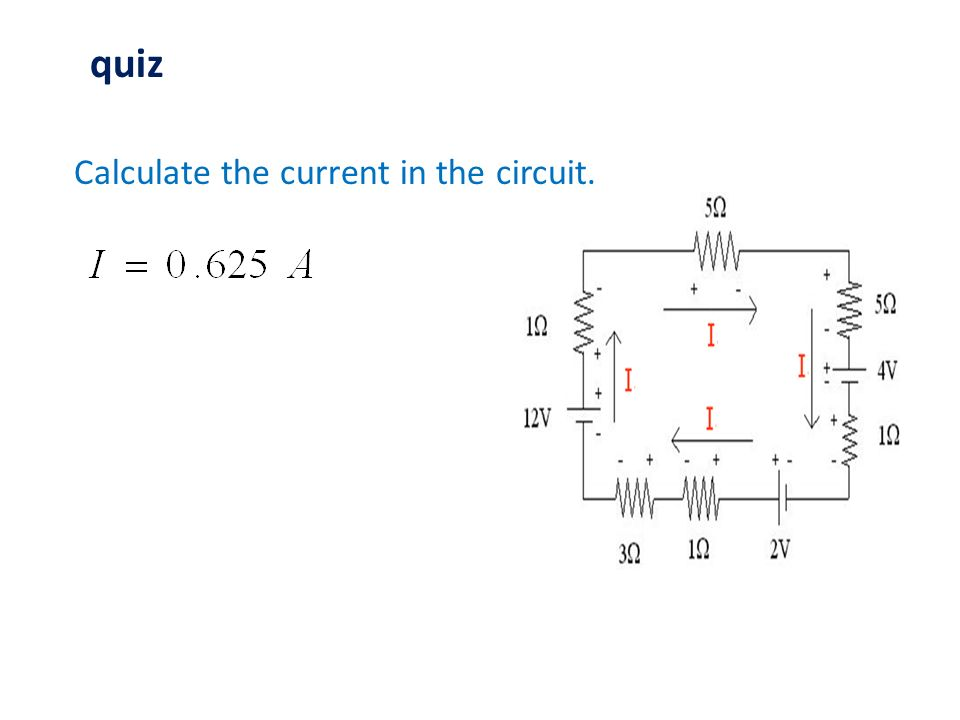 quiz Calculate the current in the circuit.