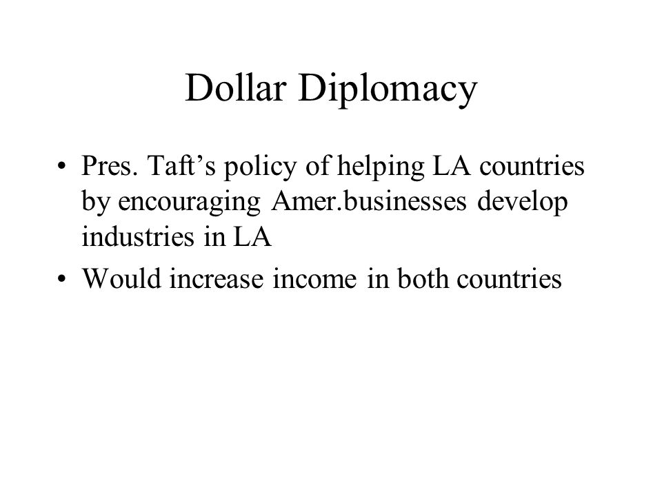 Dollar Diplomacy Pres.