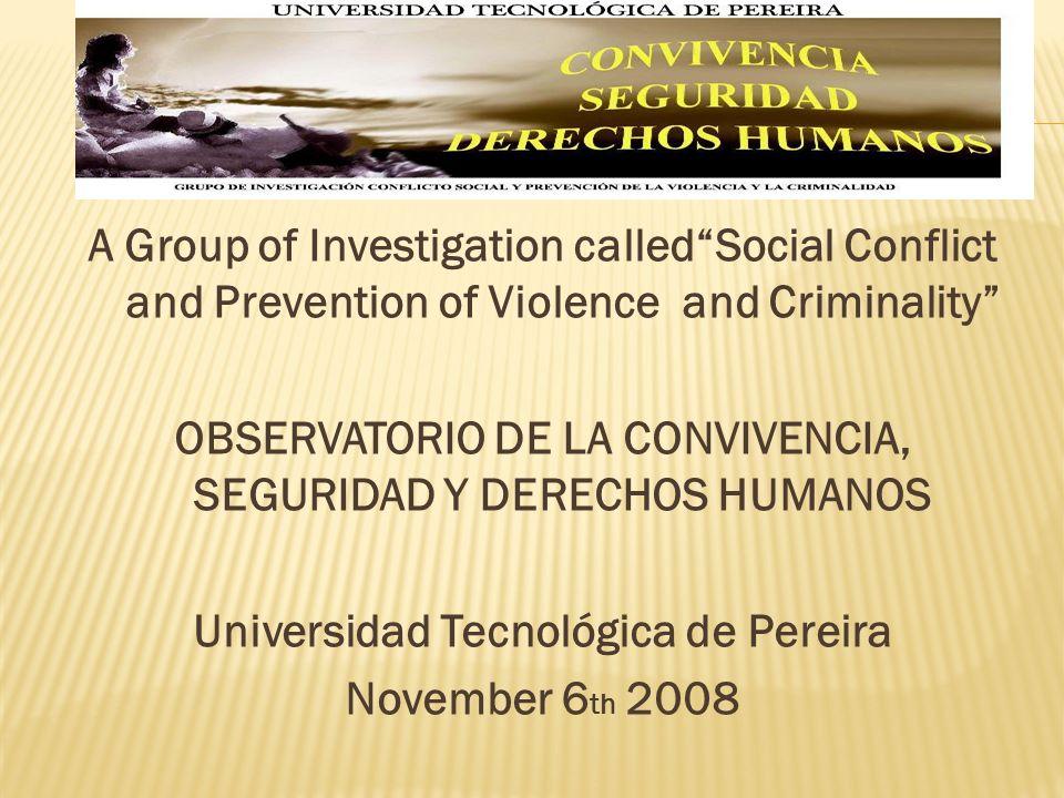 Permanent Members: Director Guillermo Aníbal Gärtner Tobón - Professor Socilogist-Lawer-Crimenologist Co-Researcher Piedad Navarro González – Professor Computer Science Engineer- Cand.