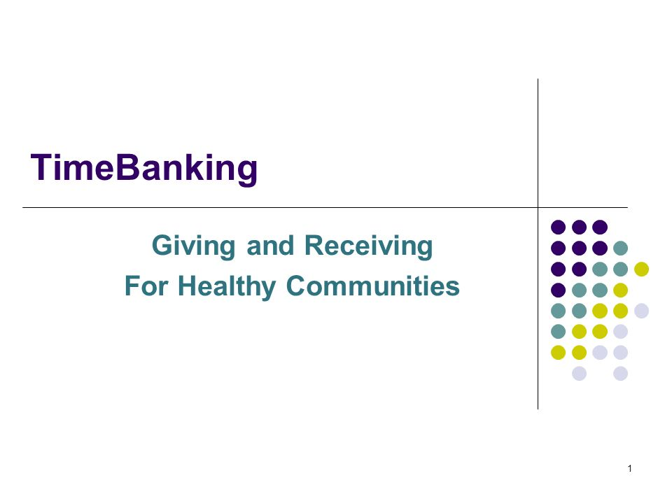 1 TimeBanking Giving and Receiving For Healthy Communities
