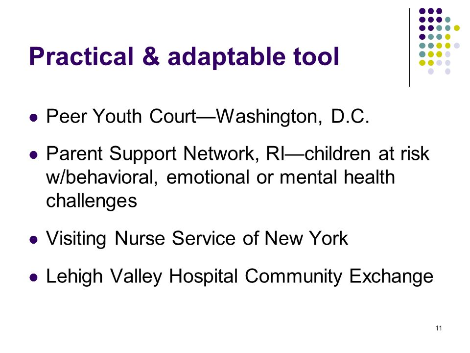 11 Practical & adaptable tool Peer Youth CourtWashington, D.C.