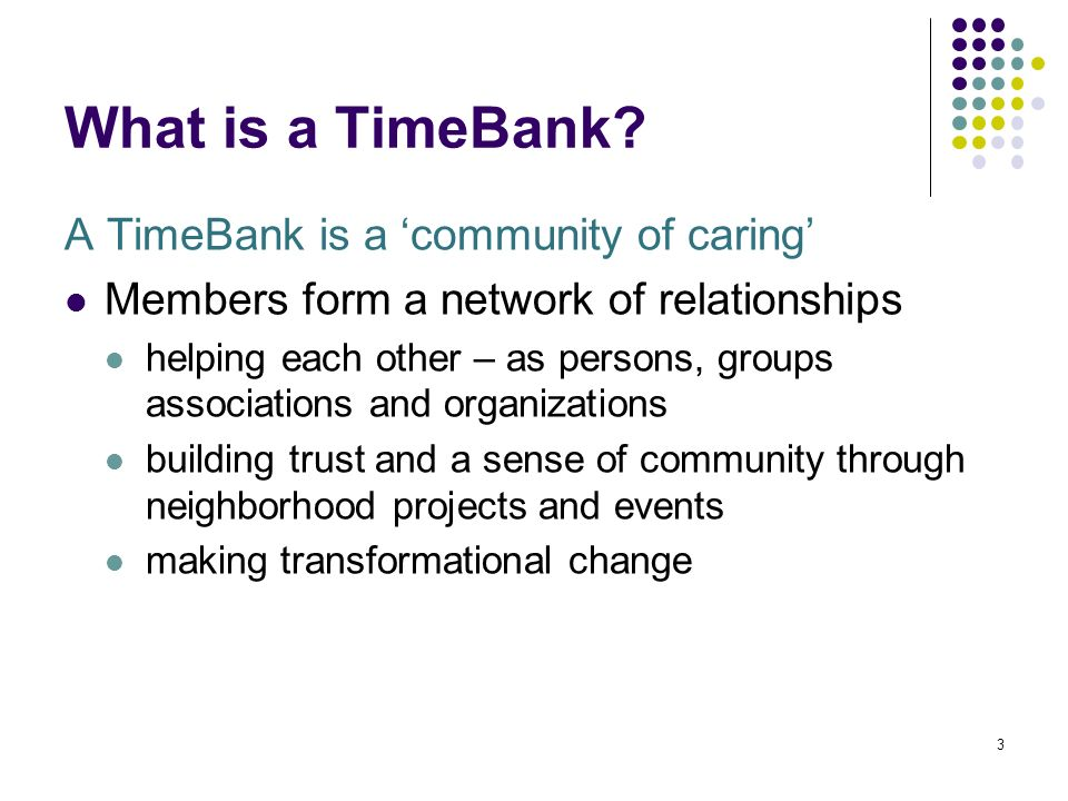 3 What is a TimeBank.