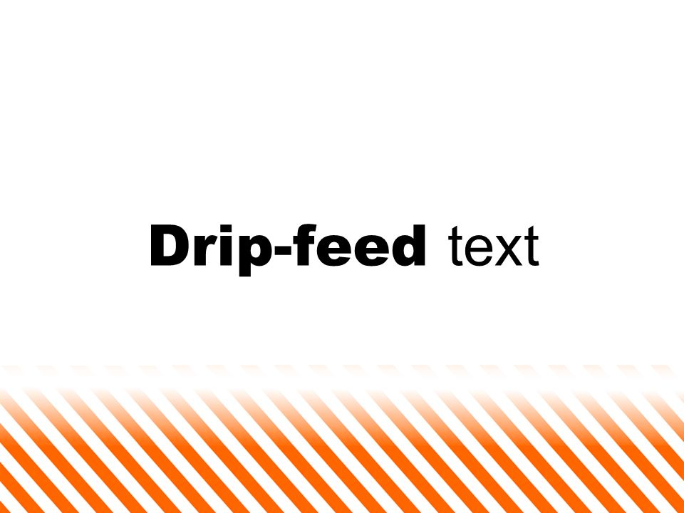 Drip-feed text