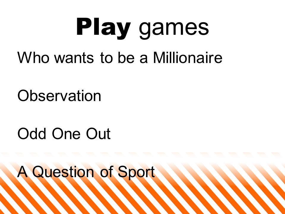 Play games Who wants to be a Millionaire Observation Odd One Out A Question of Sport
