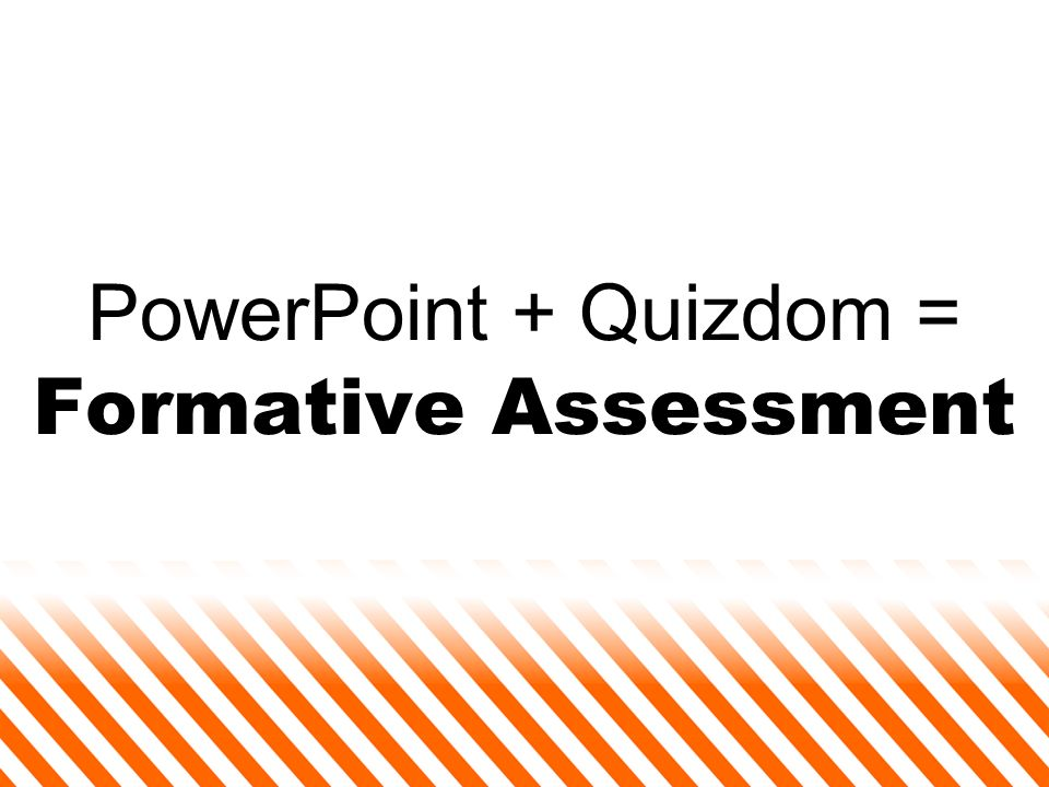 PowerPoint + Quizdom = Formative Assessment