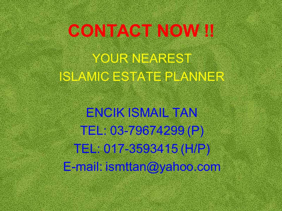 Date: 21 st – 23 rd May 2005 Venue: Thang Dynasty Hotel Time: 9.00 a.m to 5.00 p.m Islamic Estate Planning Training