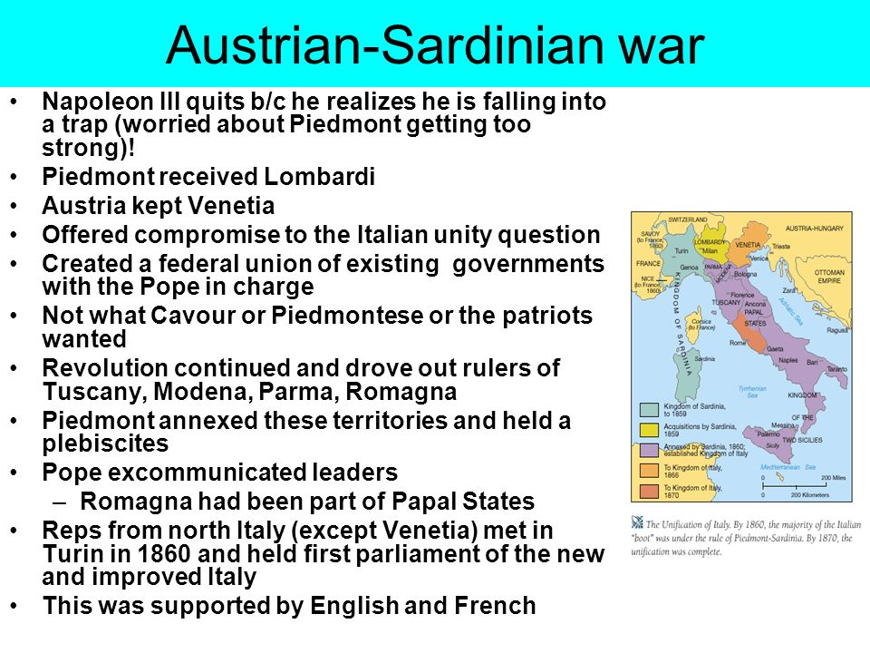 Austrian-Sardinian war Napoleon III quits b/c he realizes he is falling into a trap (worried about Piedmont getting too strong)! Piedmont received Lom