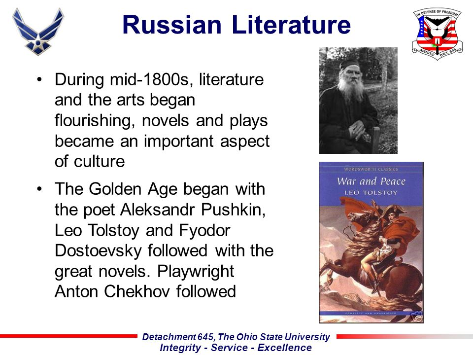 Detachment 645, The Ohio State University Integrity - Service - Excellence Russian Literature During mid-1800s, literature and the arts began flourish