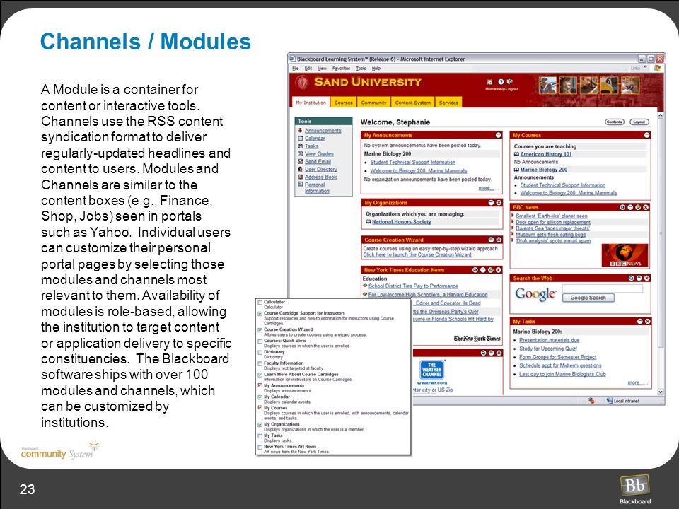 23 Channels / Modules A Module is a container for content or interactive tools.