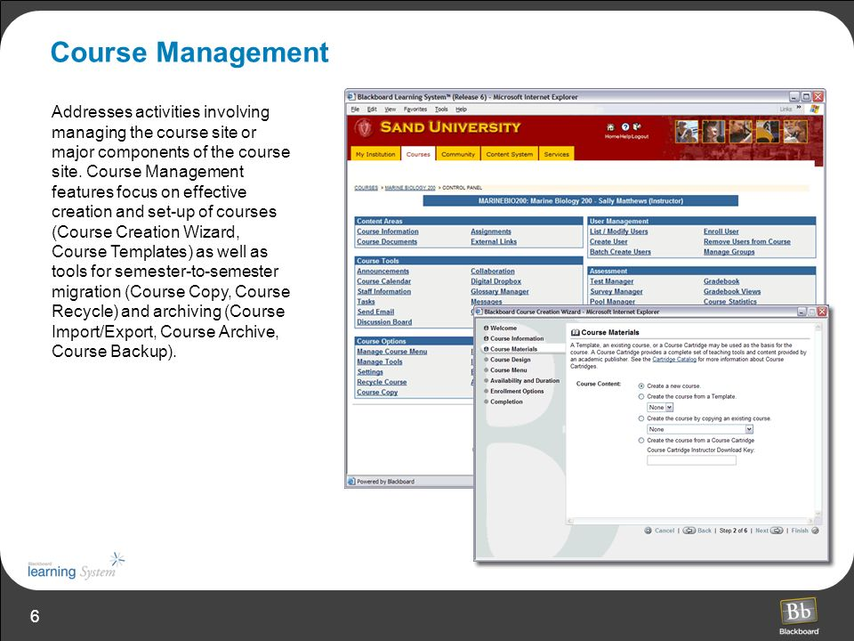 6 Course Management Addresses activities involving managing the course site or major components of the course site.