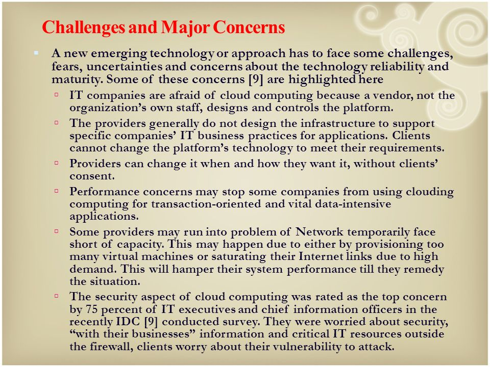Challenges and Major Concerns A new emerging technology or approach has to face some challenges, fears, uncertainties and concerns about the technolog