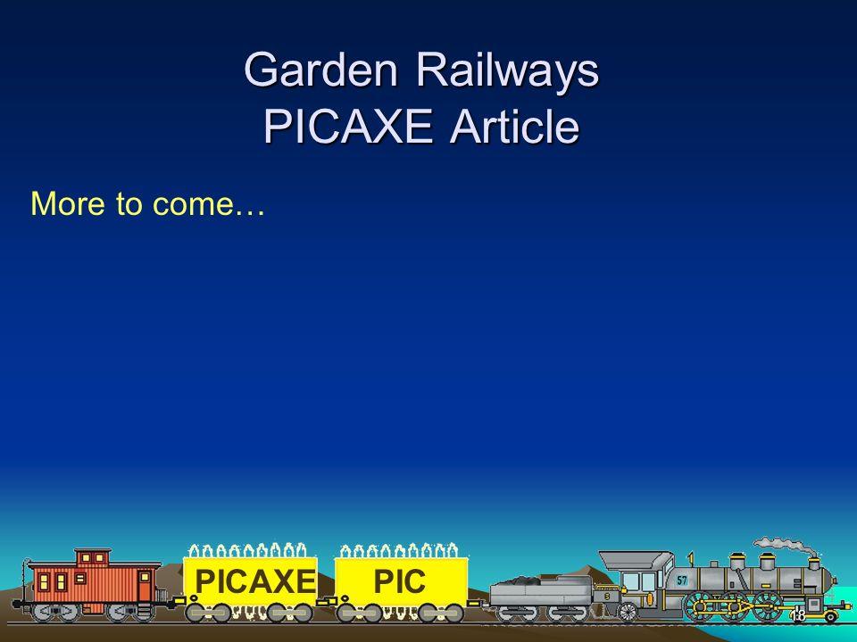 PICAXEPIC 18 Garden Railways PICAXE Article More to come…