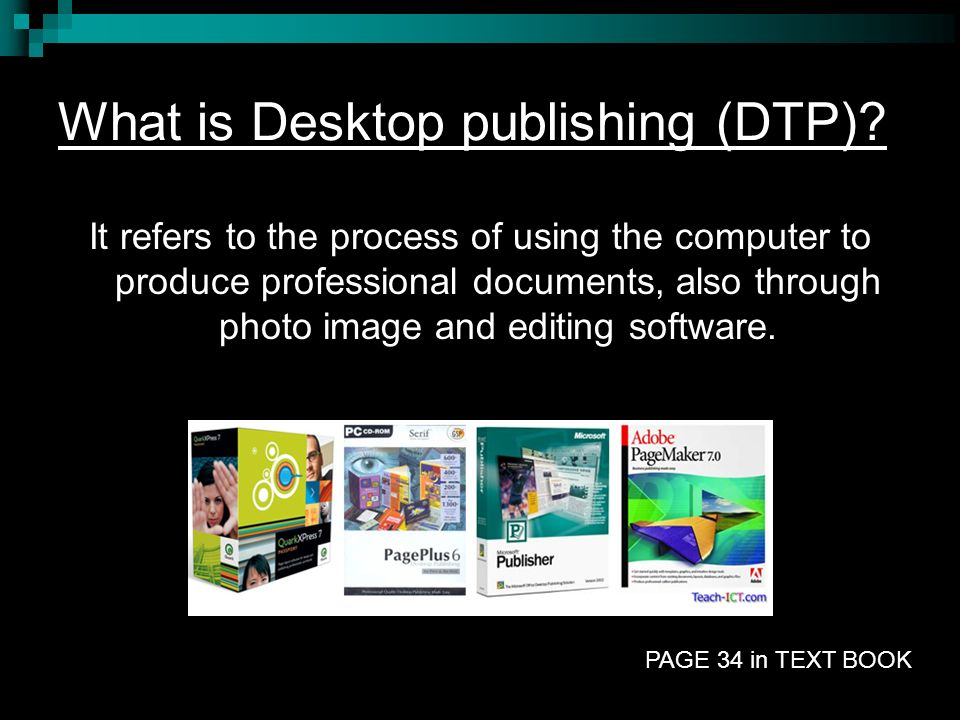 What is Desktop publishing (DTP)? It refers to the process of using the computer to produce professional documents, also through photo image and editi