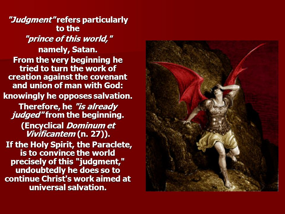 Judgment refers particularly to the prince of this world, namely, Satan.