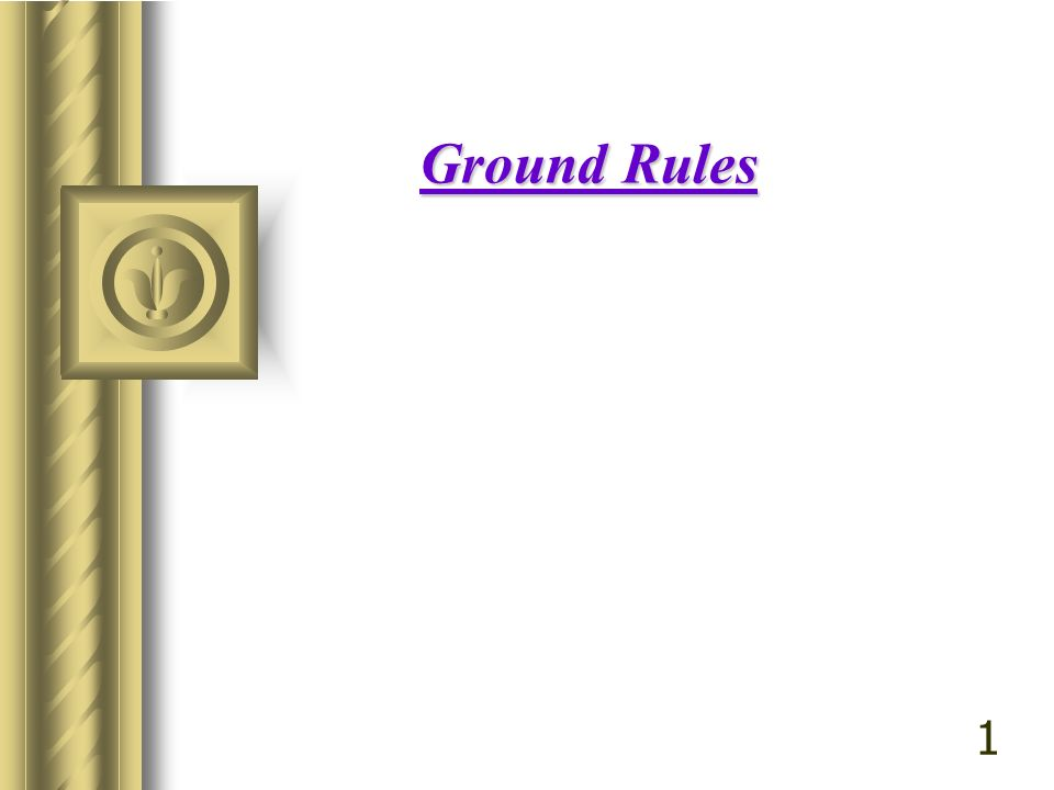 Ground Rules 1