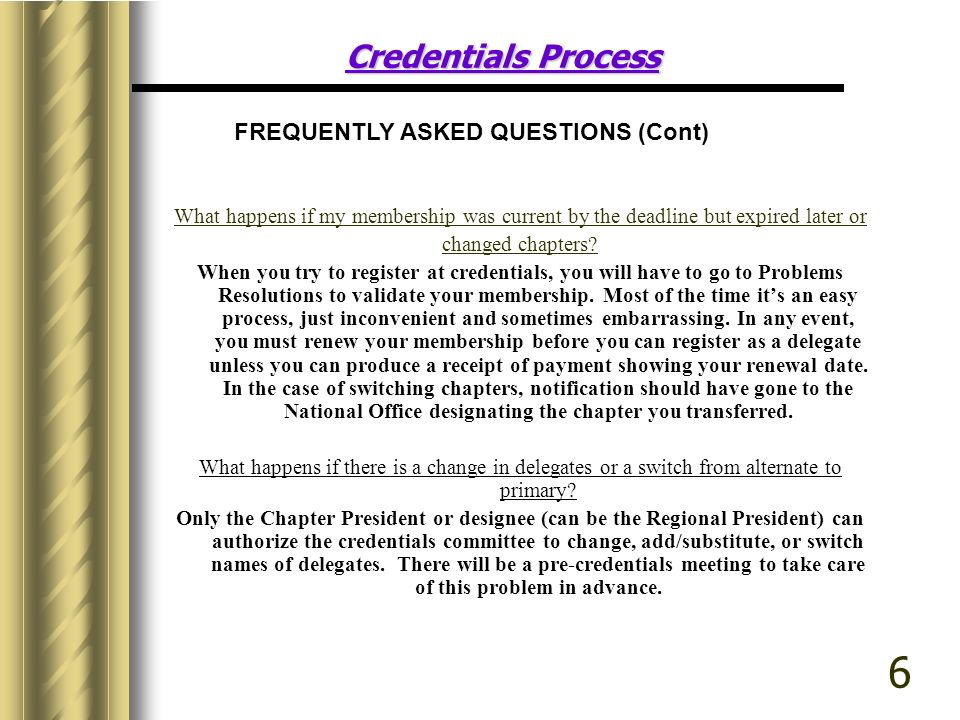 Credentials Process What happens if my membership was current by the deadline but expired later or changed chapters? When you try to register at crede