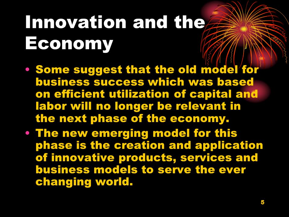 6 Innovation and the Economy However, as is evidenced by now, not all innovations lead to the same economic growth.