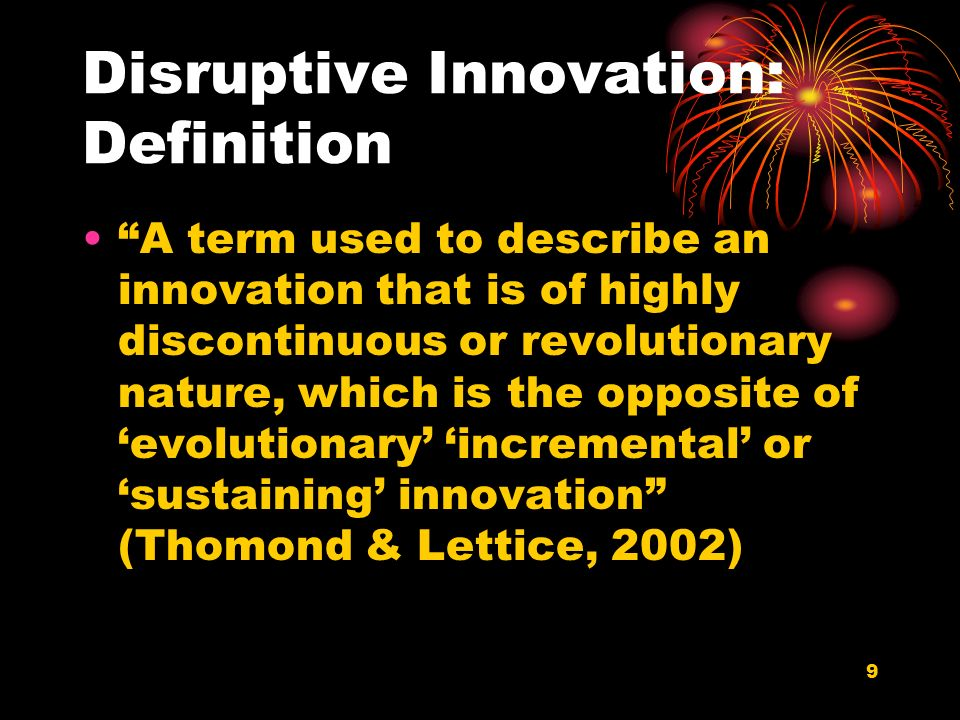 30 Innovation in the Tourism Industry But in most other cases the verdict isnt out yet whether a particular product/service innovation could be considered as a disruptive innovation or an incremental innovation.